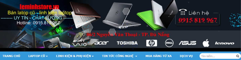 Laptop xách tay Đà Nẵng leminhSTORE